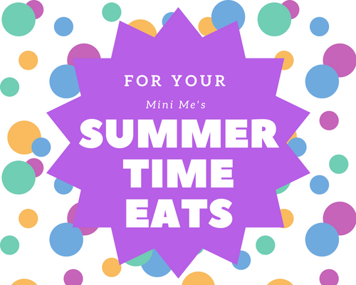 Summertime Eats for your Mini Me's